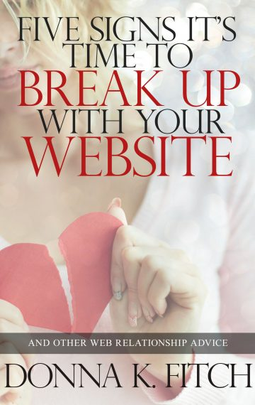 Five Signs It's Time to Break Up with Your Website